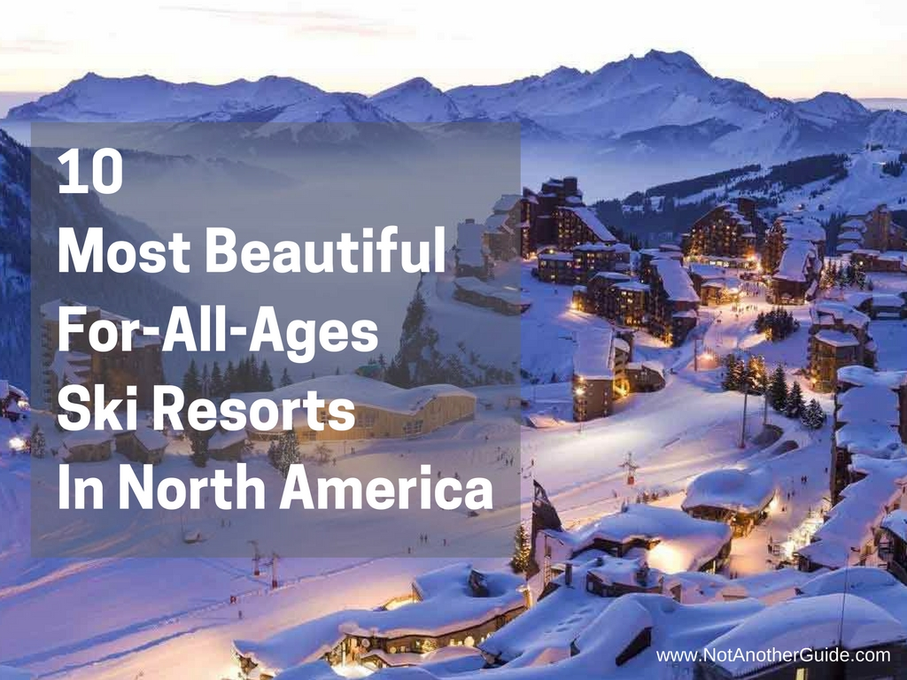 10 most beautiful for-all-ages ski resorts in north america